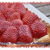 Tarte aux fraises vanillée - Dans la cuisine d'Audinette